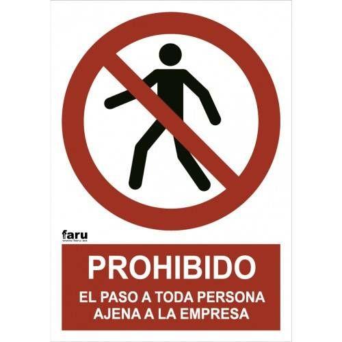PROHIBIDO EL PASO A TODA PERSONA AJENA A LA EMPRESA A4 Y A3